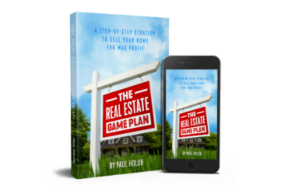 The Real Estate Game Plan - How to Sell Your House