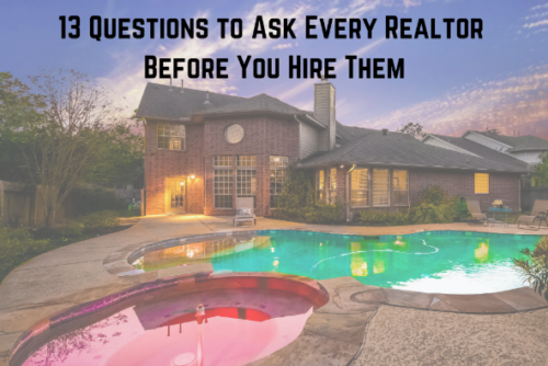 13 Questions to Ask a Realtor before You Hire Them