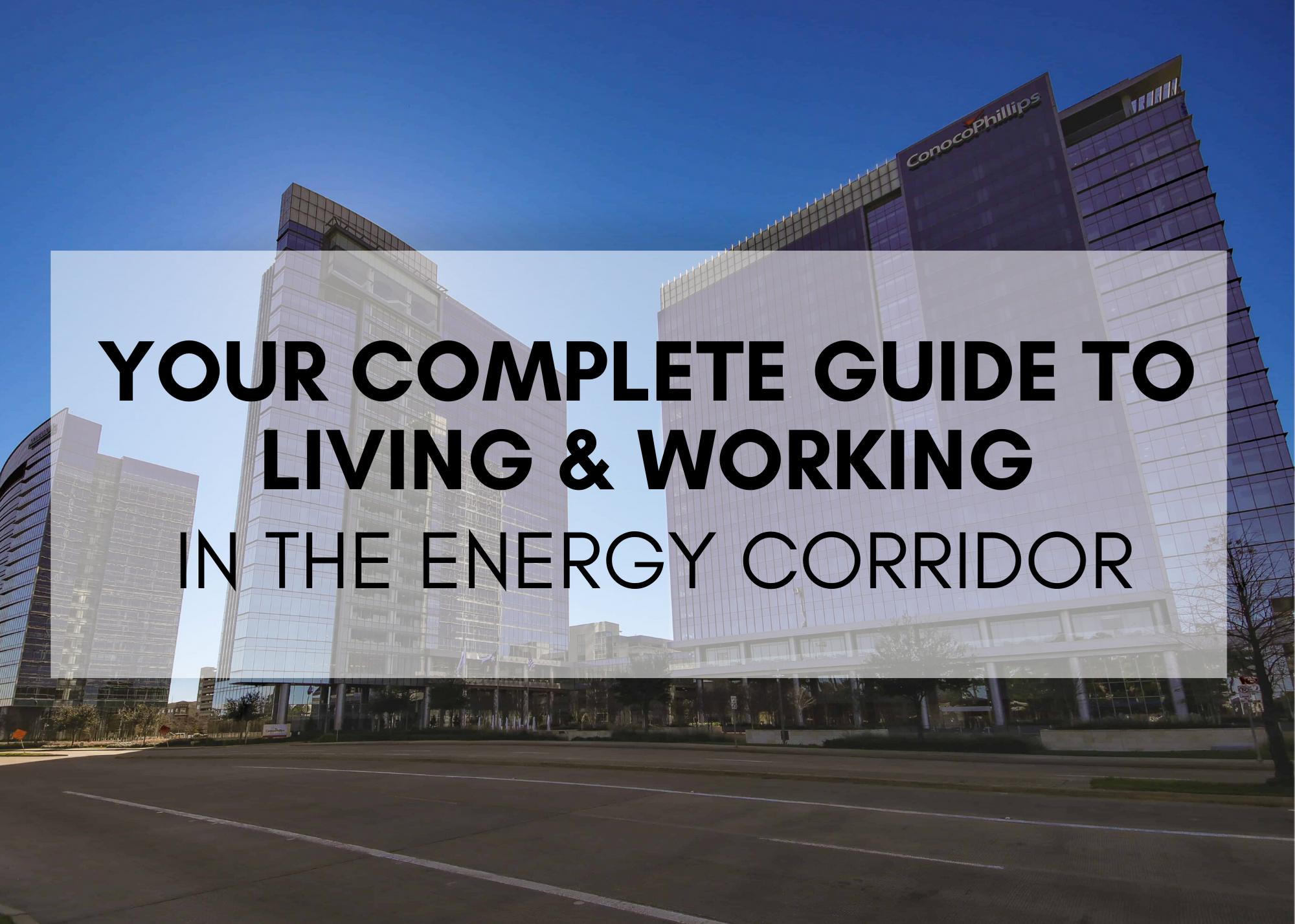 Your Complete Guide to Living & Working in the Energy Corridor