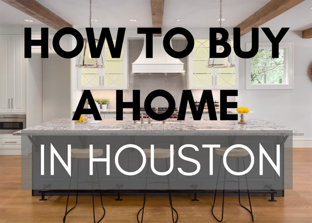 The Complete Guide to Buying a Home in Houston